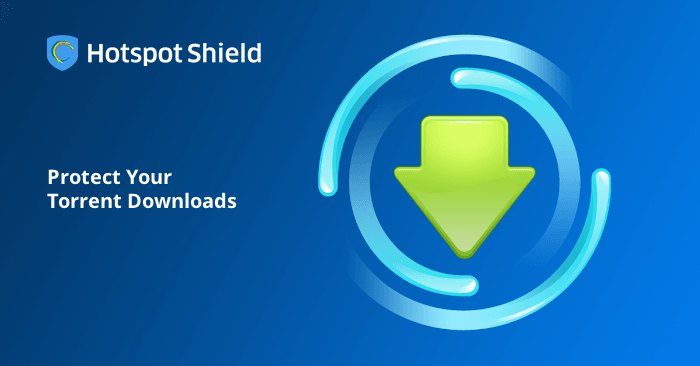 VPN for Torrenting, Utorrent, Bittorrent | Hotspot Shield